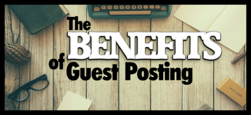 benefits-of-guest-posting